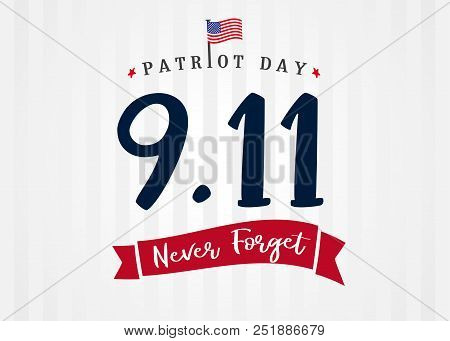 Patriot Day Usa 9/11, Never Forget Lettering On Light Stripes Banner. Patriot Day, September 11, We