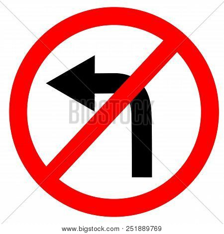 Circular Single White. Red And Black No Turn Left Symbol. Do Not Turn Left At Traffic Road Sign On W