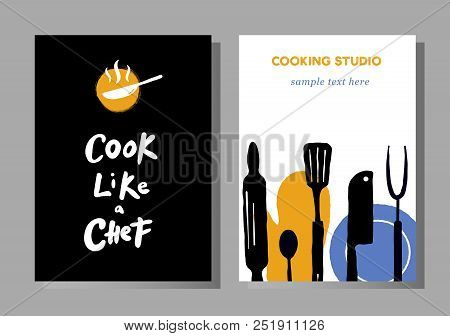 Set Of Posters For Cooking Masterclasses, Food Studio.  Cook Like A Chef. Lettering. Illustration Of
