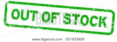 Grunge Green Out Of Stock Square Rubber Seal Stamp On White Background