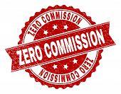 ZERO COMMISSION seal stamp with corroded texture. Rubber seal imitation has circle medallion form and contains ribbon. Red vector rubber print of ZERO COMMISSION label with unclean texture. poster