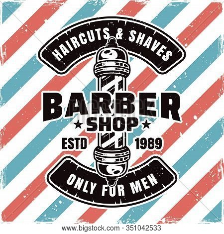 Barbershop Emblem, Label, Badge Or Logo With Barber Pole And Sample Text Isolated Illustration With