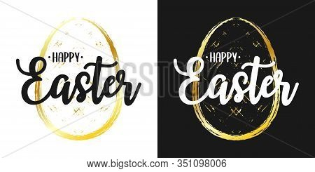 Happy Easter Text Lettering On Set Of Easter Card With Silhouette Of Gold Paschal Eggs Made By Brush