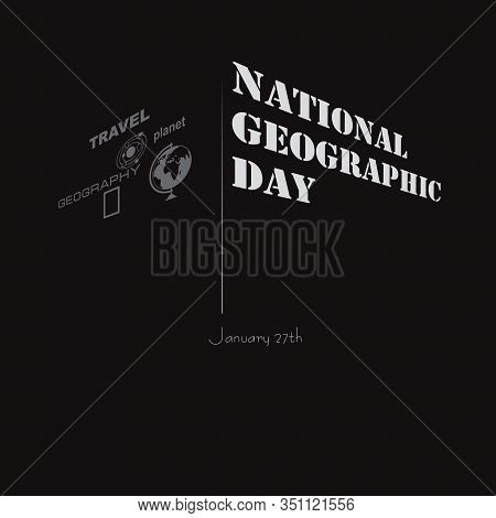 National Geographic Day - Geographical Event Celebrated In January
