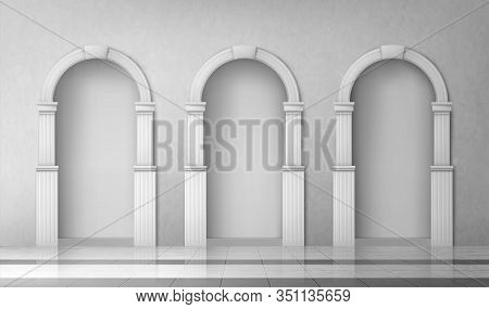 Arches With Columns In Wall, Interior Gates With White Pillars In Palace Or Castle, Archway Frames,