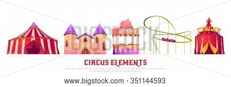 Carnival Funfair With Circus Tent, Roller Coaster, Castle And Candy Cotton Cart. Vector Cartoon Set