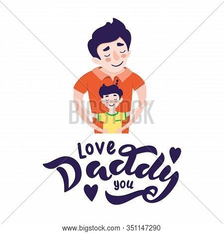 Happy Father S Day Greeting Card Design. Happy Father Smile With A Son. Vector Illustration Of Dad A