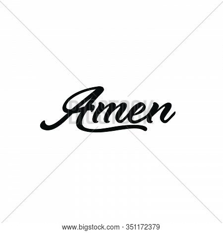 Amen Text, Typography For Print Or Use As Poster, Card, Flyer Or T Shirt