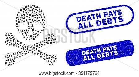 Mosaic Death And Corroded Stamp Seals With Death Pays All Debts Text. Mosaic Vector Death Is Formed