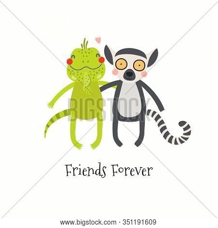 Hand Drawn Valentines Day Card With Cute Iguana, Lemur Hugging, Quote Friends Forever. Vector Illust