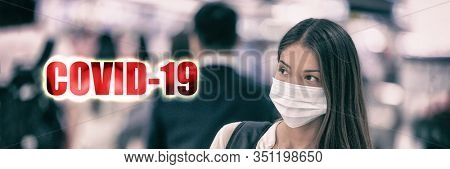 COVID-19 2019-novel coronavirus (2019-nCoV) virus infection Wuhan, China. Asian woman wearing surgical mask as prevention text header banner crop. Chinese people working at hospital panoramic.