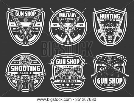 Guns And Ammo Shop, Hunting Sport Club And Shooting Range Vector Badges. Rifles, Military Weapon, Bu