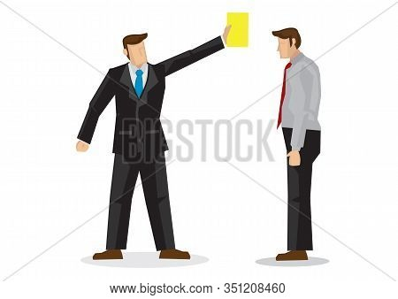 Boss Showing His Employee A Yellow Card. Concept Of Business Penalty And Office Culture. Vector Illu