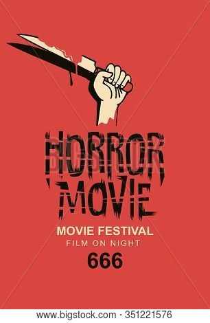 Vector Banner Or Poster For Horror Movie Festival With A Human Hand Holding A Bloody Knife On A Red