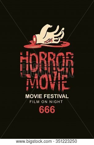 Vector Banner Or Poster For A Horror Movie Festival With A Severed Arm In A Puddle Of Blood On A Bla