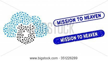 Mosaic Cloud Shield And Corroded Stamp Seals With Mission To Heaven Caption. Mosaic Vector Cloud Shi