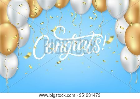 Congrats Hand Written Lettring Text With White And Golden Balloons And Gold Sparkles And Glitter Con