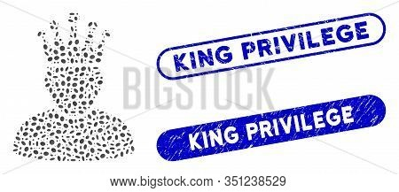 Mosaic King And Grunge Stamp Seals With King Privilege Text. Mosaic Vector King Is Formed With Scatt