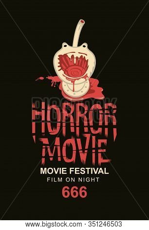 Vector Banner Or Poster For A Horror Movie Festival With An Inscription And A Bloody Toilet Bowl On