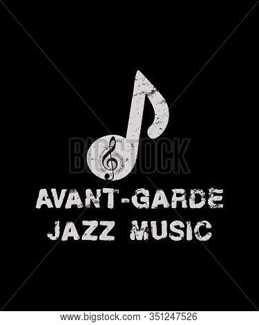 Avant-garde Jazz Music Design In A Grungy Distressed Style Typography With A Music Note And A Treble