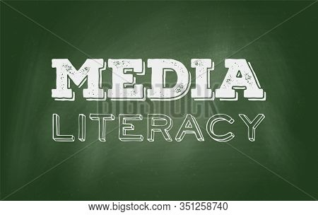 Green Chalkboard With The Words Media Literacy On It.