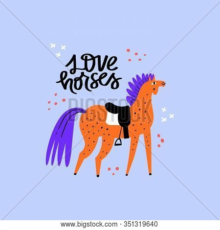 Horse With Saddle And Stirrup. Racehorse Stallion On Abstract Background. Love Horses. Handwriting L
