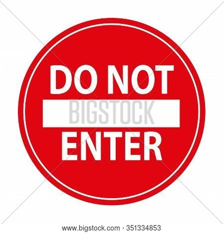 Do Not Enter Sign. Vector Icon On White Background