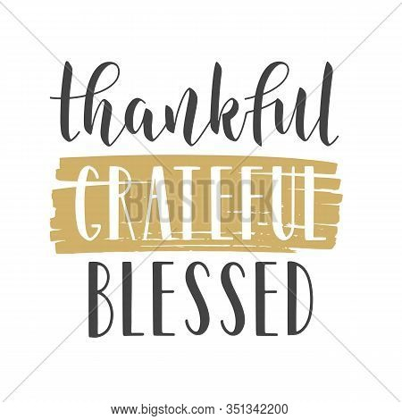 Vector Illustration. Handwritten Lettering Of Thankful, Grateful, Blessed. Template For Banner, Post