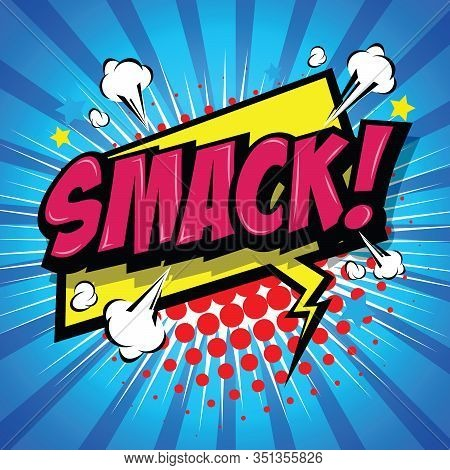 Smack! Comic Speech Bubble, Cartoon. Art And Illustration Vector File.