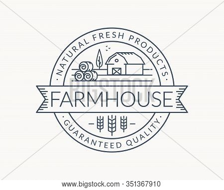 Farm Logo Isolated On White Background. Black Line Emblem With Farmhouse, Wheat Ear And Hay Bales. V