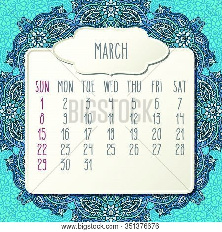 March Year 2020 Vector Monthly Calendar Over Doodle Ornate Hand Drawn Blue Floral Background, Week S