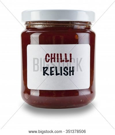 Single Jar Of Chilli Relish, With White Label Saying Chilli Relish, Isolated On A White Background W
