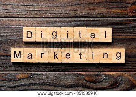 Digital Marketing Word Written On Wood Block. Digital Marketing Text On Wooden Table For Your Desing