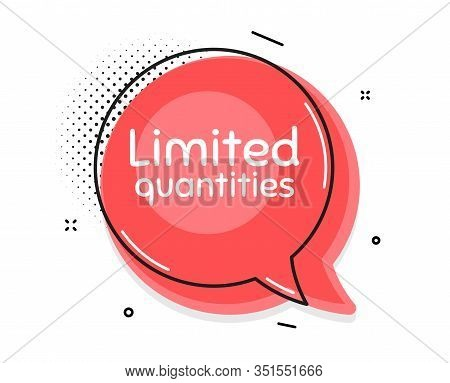 Limited Quantities Symbol. Thought Chat Bubble. Special Offer Sign. Sale. Speech Bubble With Lines.