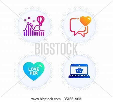 Love Her, Roller Coaster And Heart Icons Simple Set. Button With Halftone Dots. Online Shopping Sign