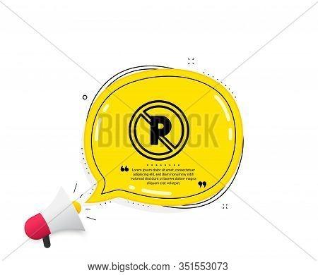 No Parking Icon. Quote Speech Bubble. Car Park Not Allowed Sign. Transport Garage Symbol. Quotation