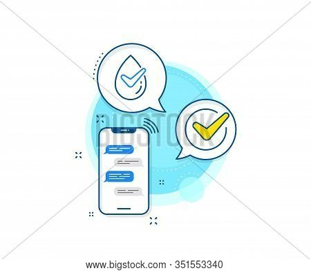 Organic Approved Sign. Phone Messages Complex Icon. Dermatologically Tested Line Icon. No Synthetic