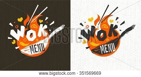Wok Asian Food Logo, Wok Pan, Lettering, Pepper, Vegetables, Cook Wok Dish Fire Background Logotype