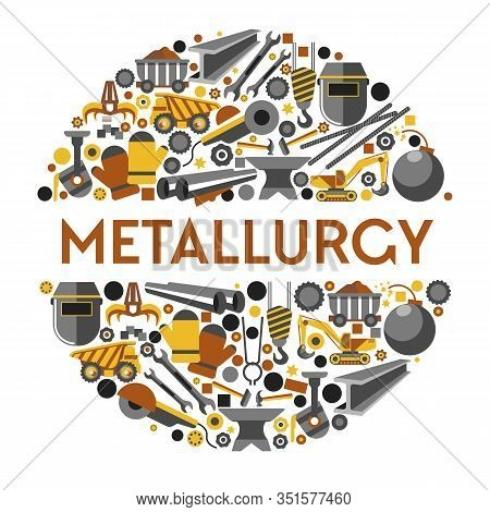 Metallurgy Industry Work Themed Icons Collection Set In Circle