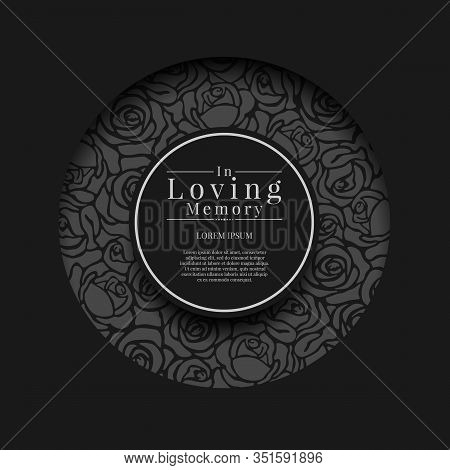 Black Circle Groove Frame With Abstract Rose Texture And In Loving Memory Text In Center Circle Vect