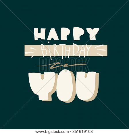 Hand Drawn Vector Stock Abstract Graphic Happy Birthday Illustrations Card With Handwritten Text Iso