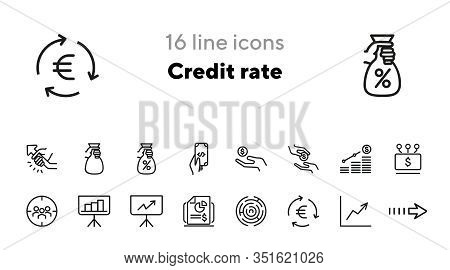 Credit Rate Icons. Set Of Line Icons. Financial Report, Focus Group, Hand Holding Coin. Finance Conc