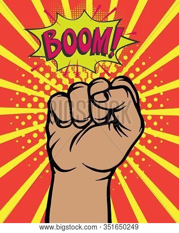 Pop Art Comic Poster With Boom Clenched Hand Fist Power Human Hit Vector Illustration. Fist Makes St