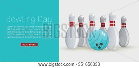 Bowling Day Web Banner Vector Illustration. Ball And Skittles For Game Advertisement. Sport Bowling