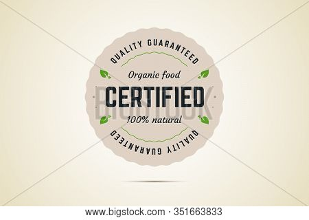 Organic Food Certified Sign. Quality Guaranteed. 100 Percent Natural Product. Vector Illustration St