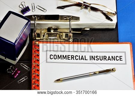 Commercial Insurance Is The Transfer Of Risk In Business By Purchasing An Insurance Policy From An I
