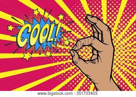 Pop Art Comic Poster With Cool Bubble And Ok Clenched Human Hand Vector Illustration. All Right And