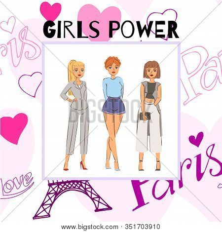 Fashion Girls Power Cartoon Vector Illustration. Young Caucasian Girls In Fashion Cloths On Paris An