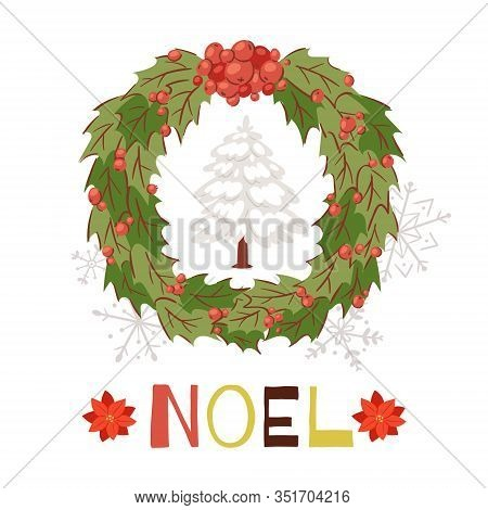 Christmas Wreath With Snowy Fir Tree And Shining Noel Typography Cartoon Card Vector Illustration. F