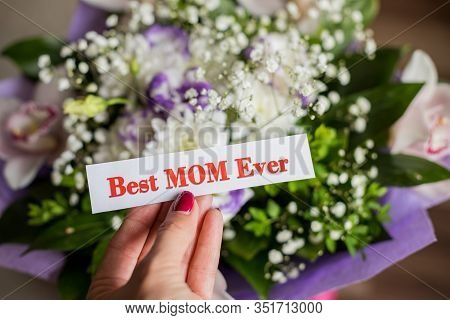 Best Mom Ever Writing Love Text For Mother On Paper. Lovely Message For Mothers Day.bouquet Of Gypso